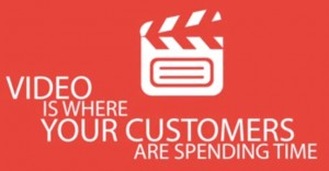 video is where your customers spend time